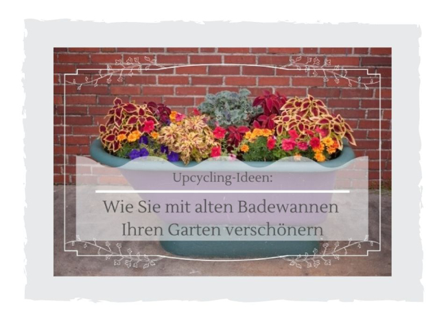 Badewannen-Upcycling